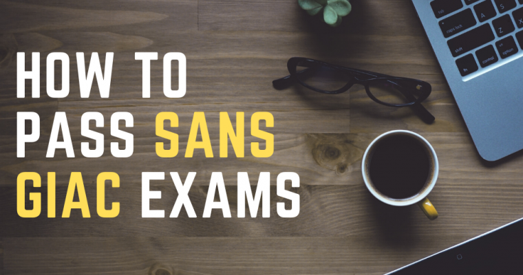 How To Pass SANS GIAC Certification Exams