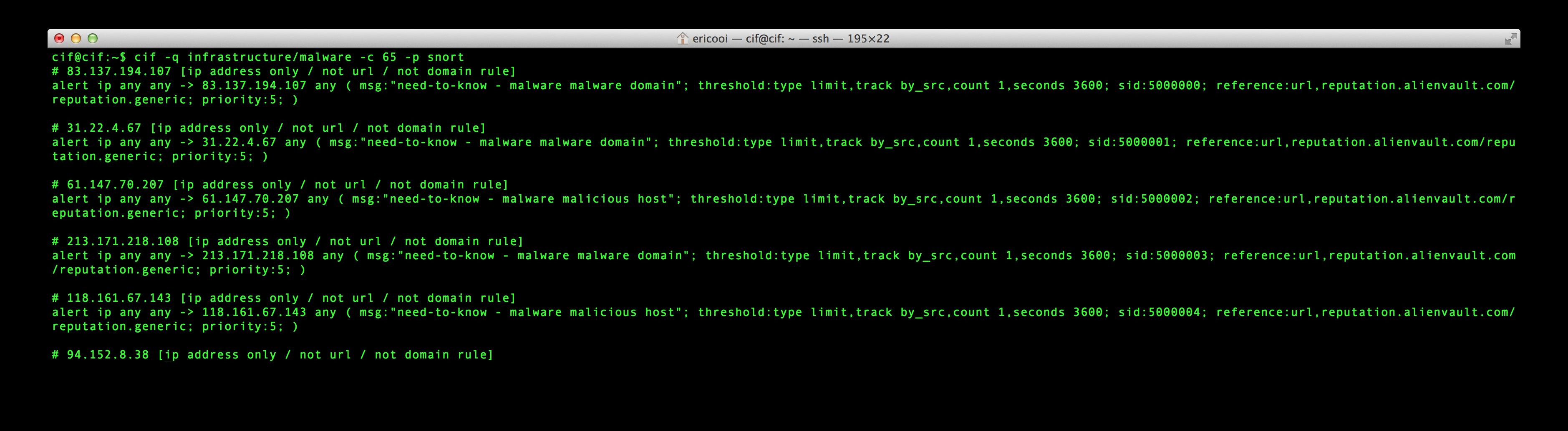 Malware IP Addresses (Snort): cif -q infrastructure/malware -c 65 -p snort