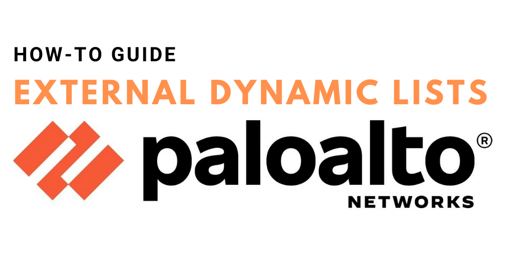Palo Alto Firewall: External Dynamic Lists