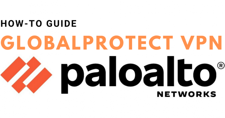 Palo Alto Firewall: GlobalProtect VPN How-To Guide