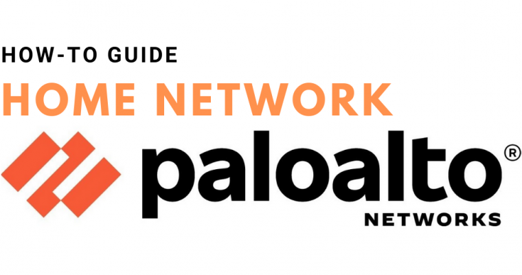 Palo Alto Firewall: Home Network