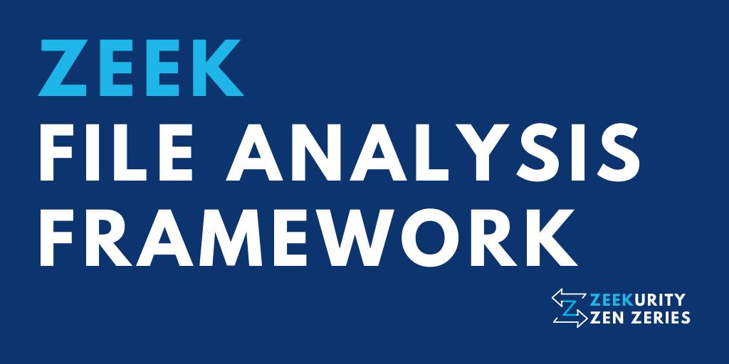 Zeekurity Zen – Part VI: Zeek File Analysis Framework