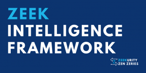 Zeekurity Zen Zeries: Intelligence Framework