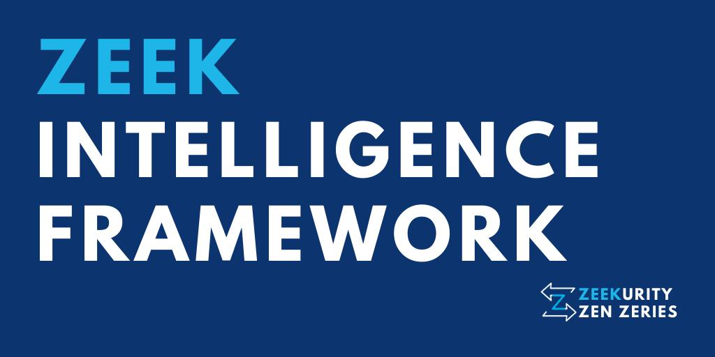 Zeekurity Zen – Part V: Zeek Intelligence Framework